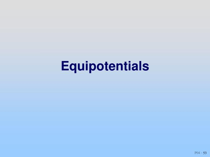 Equipotentials