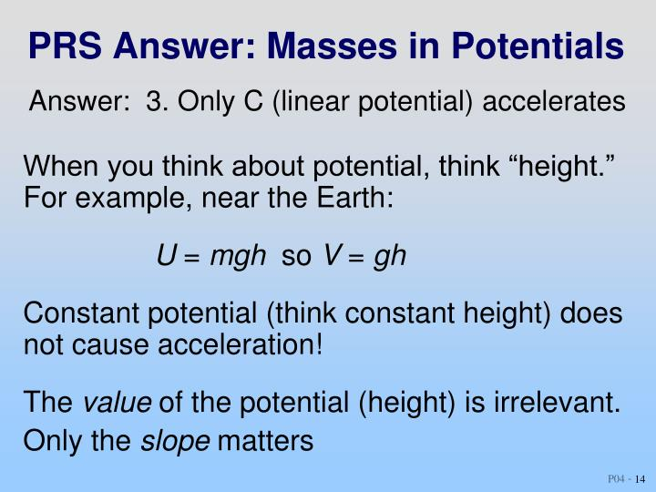 PRS Answer: Masses in Potentials