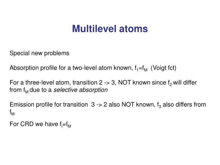 Multilevel atoms