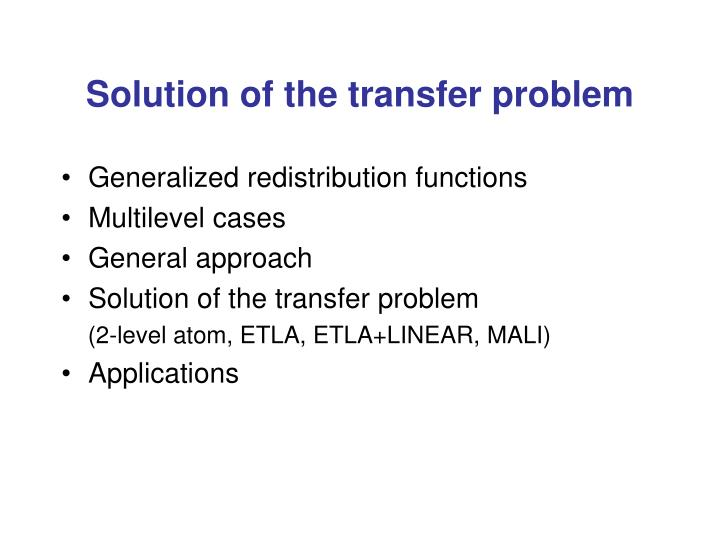 Solution of the transfer problem