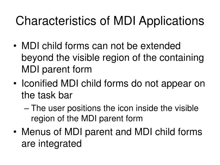 Characteristics of MDI Applications