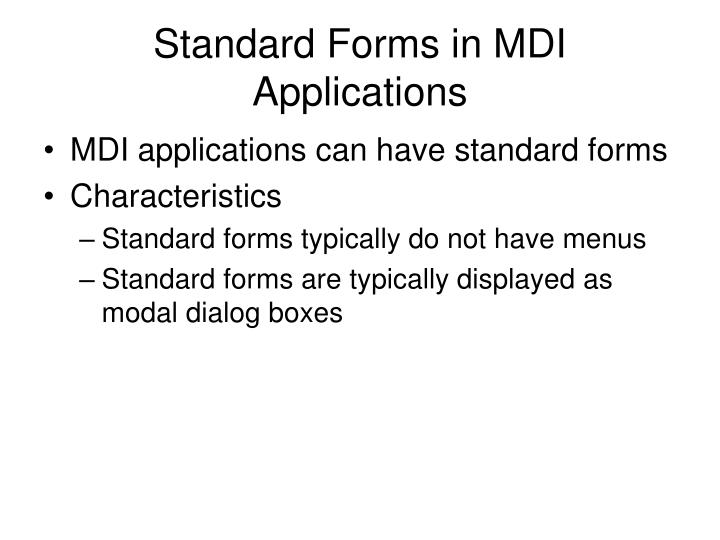 Standard Forms in MDI Applications