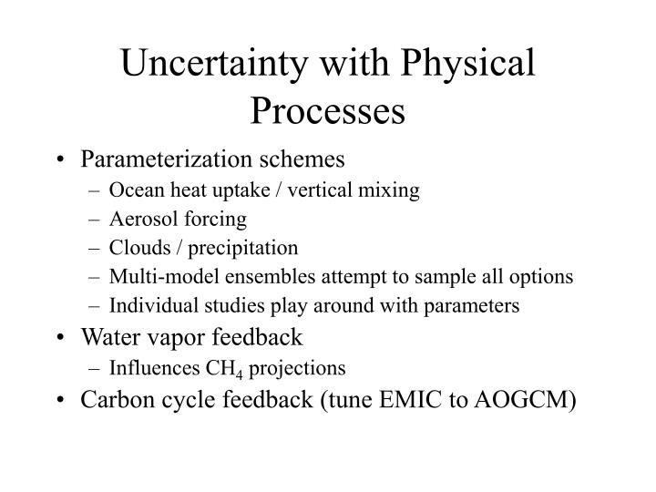 Uncertainty with Physical Processes