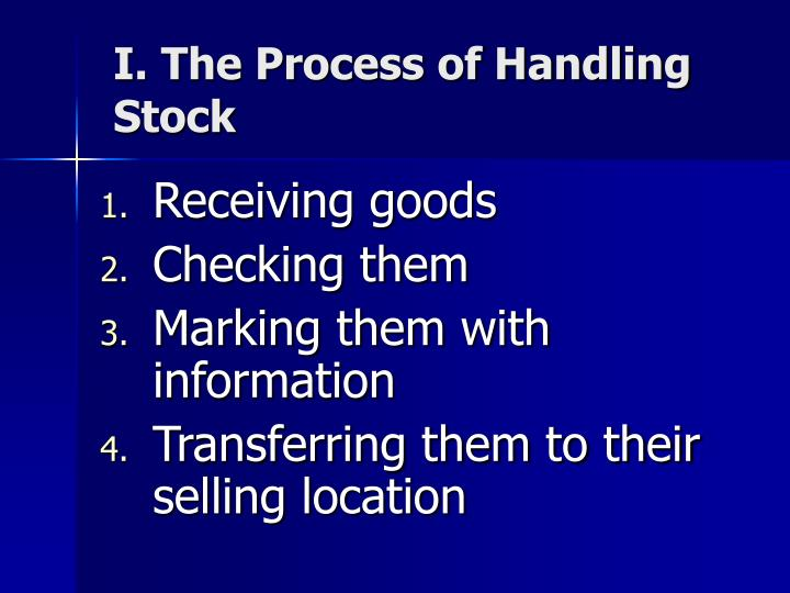 I the process of handling stock