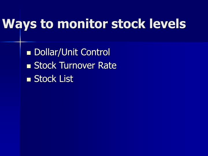 Ways to monitor stock levels
