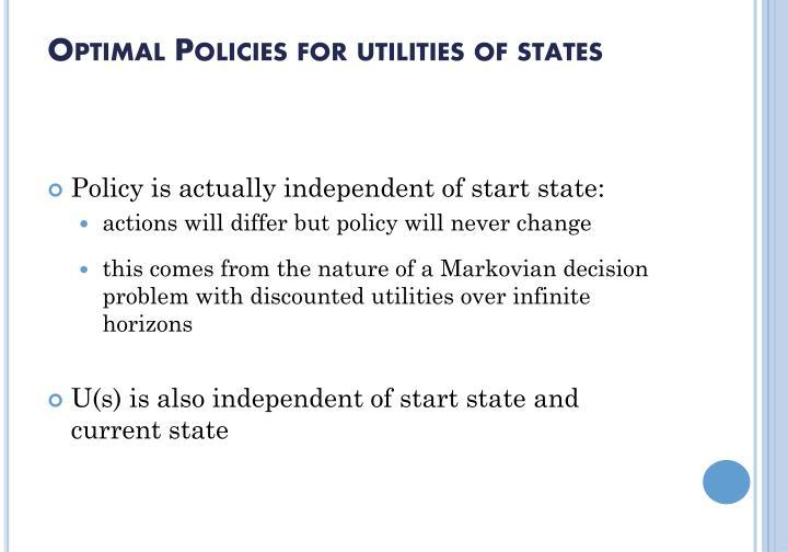 Optimal Policies for utilities of