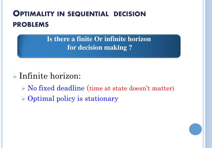 Optimality in sequential  decision