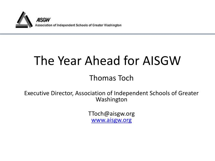 The Year Ahead for AISGW