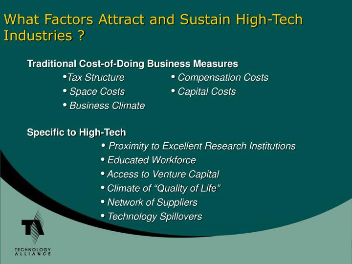 What Factors Attract and Sustain High-Tech Industries ?