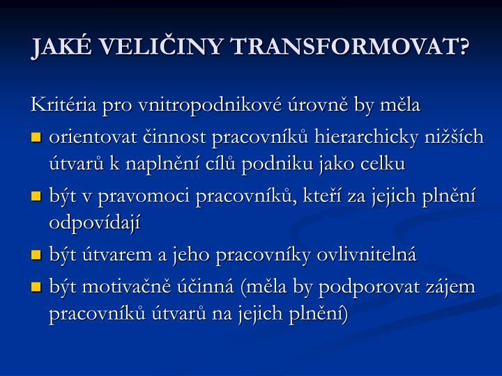 JAKÉ VELIČINY TRANSFORMOVAT?