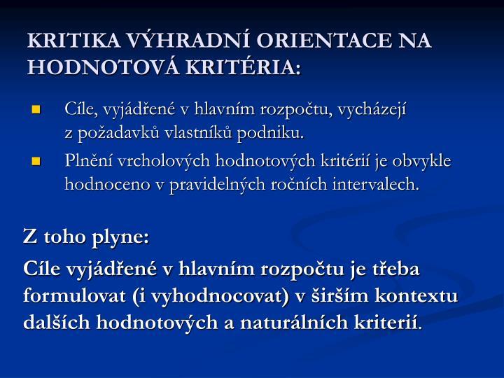 KRITIKA VÝHRADNÍ ORIENTACE NA HODNOTOVÁ KRITÉRIA: