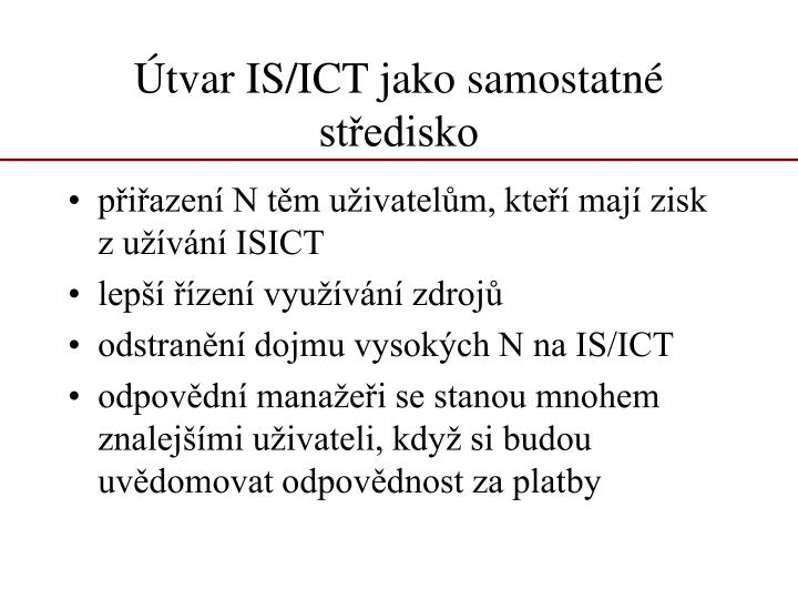 Útvar IS/ICT jako samostatné středisko