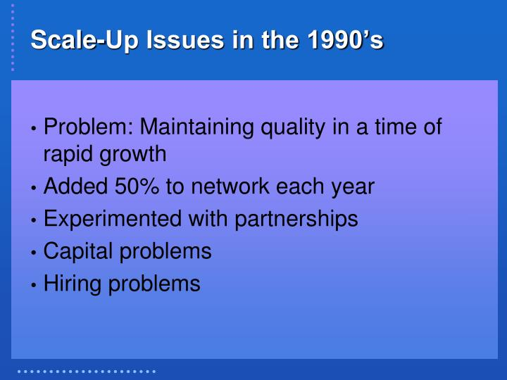 Scale-Up Issues in the 1990's