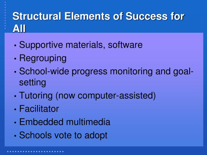 Structural Elements of Success for All