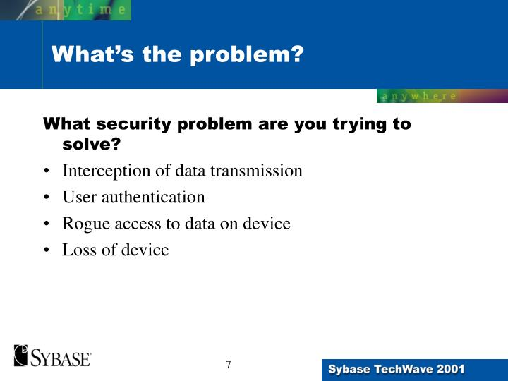 What security problem are you trying to solve?