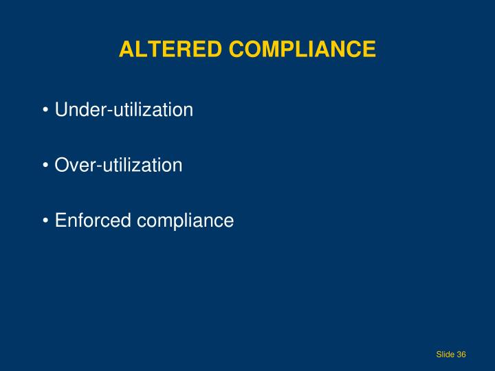 Altered Compliance