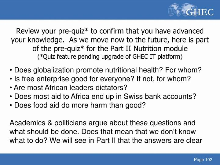 Review your pre-quiz* to confirm that you have advanced your knowledge.  As we move now to the future, here is part of the pre-quiz* for the Part II Nutrition module