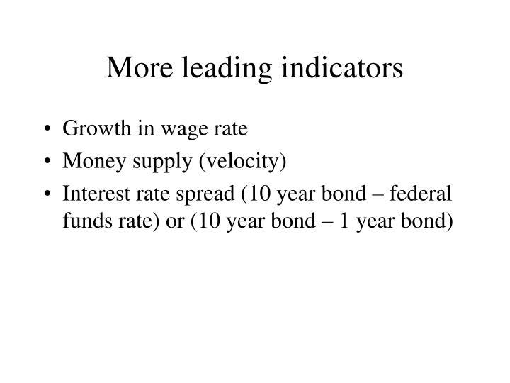 More leading indicators