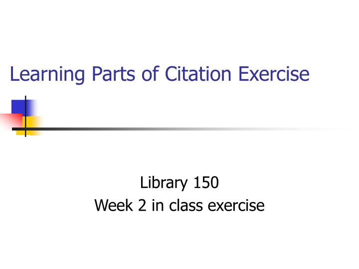 learning parts of citation exercise