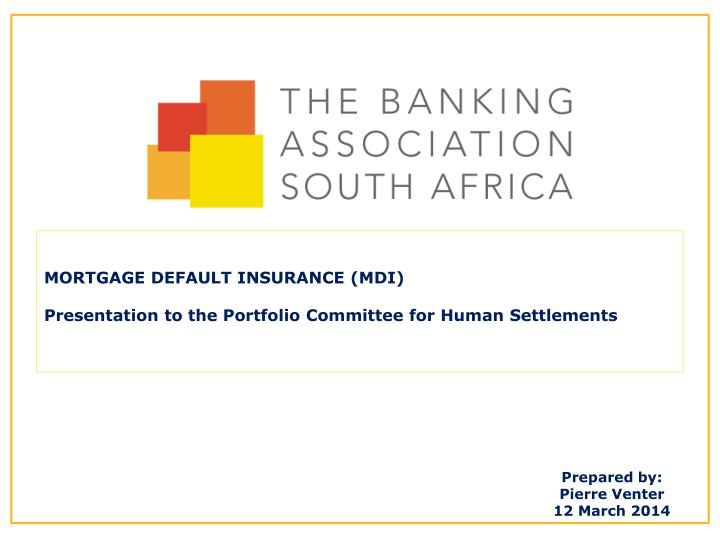 Mortgage default insurance mdi presentation to the portfolio committee for human settlements