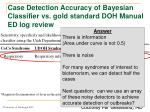 case detection accuracy of bayesian classifier vs gold standard doh manual ed log review