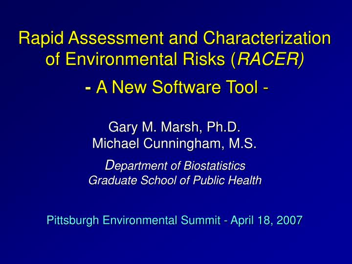 Rapid Assessment and Characterization of Environmental Risks (