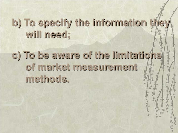 b) To specify the information they