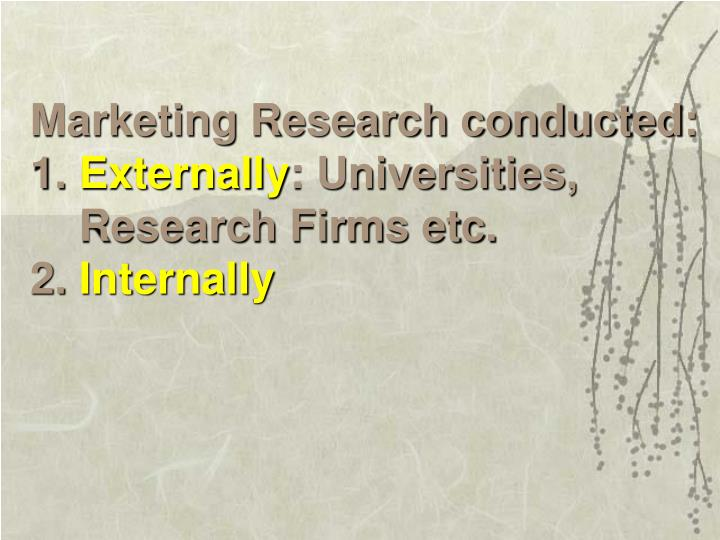 Marketing Research conducted: