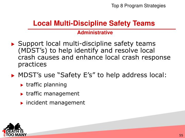 Support local multi-discipline safety teams (MDST's) to help identify and resolve local crash causes and enhance local crash response practices