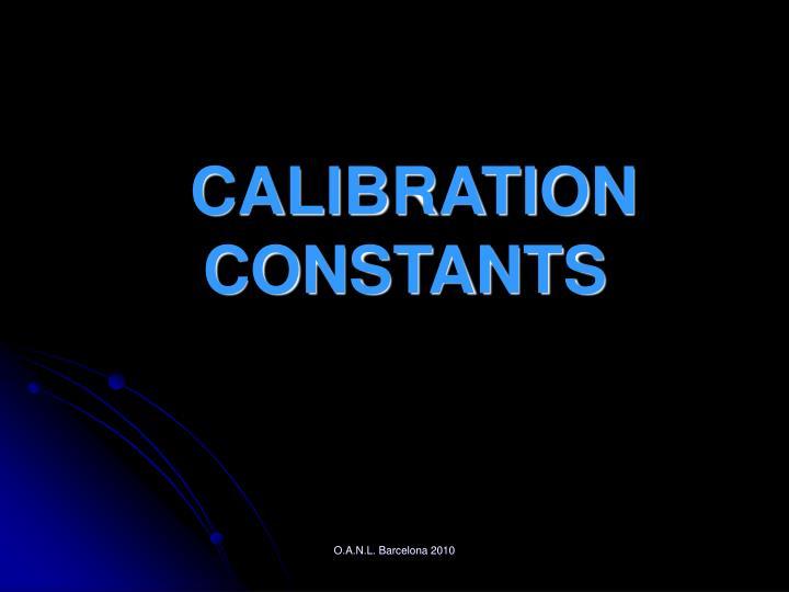 CALIBRATION CONSTANTS