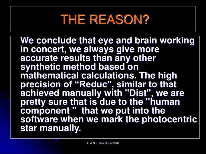 THE REASON?