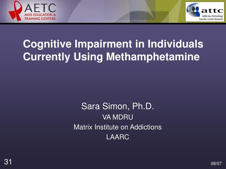 Cognitive Impairment in Individuals Currently Using Methamphetamine