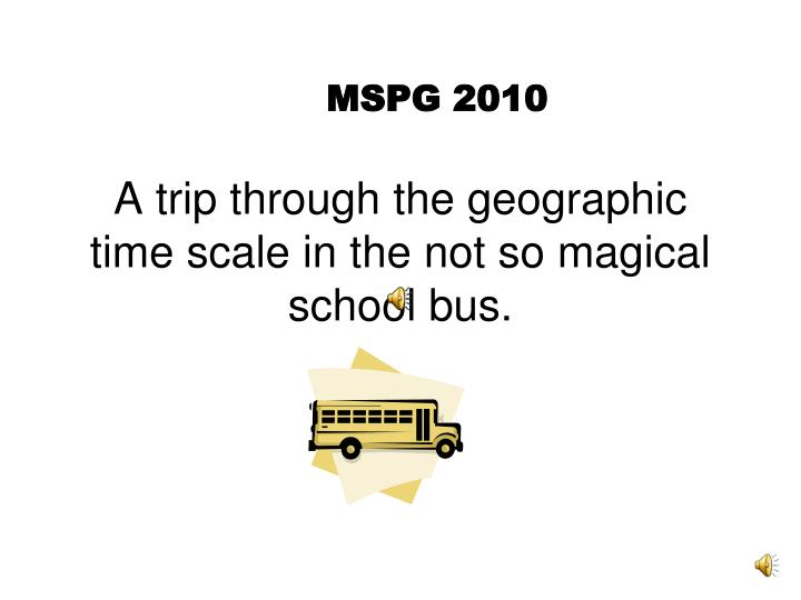 A trip through the geographic time scale in the not so magical school bus