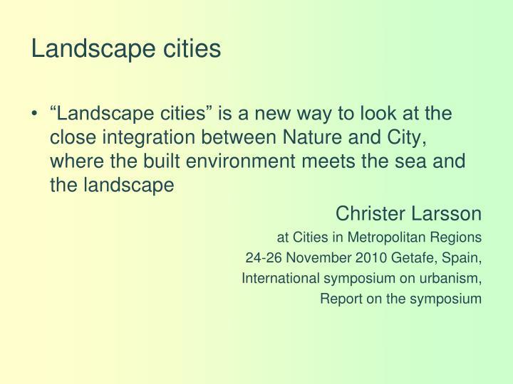 Landscape cities