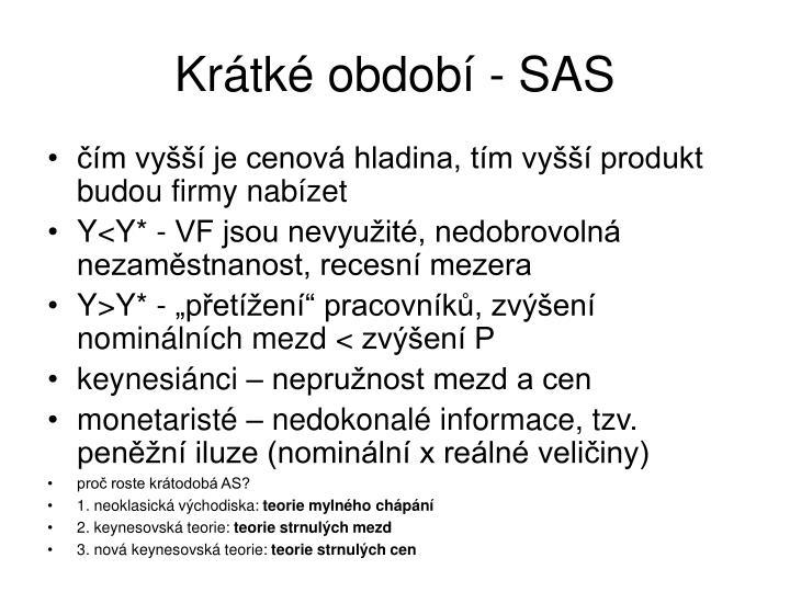 Krátké období - SAS