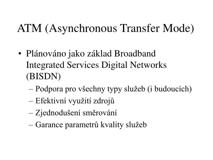 atm asynchronous transfer mode n.