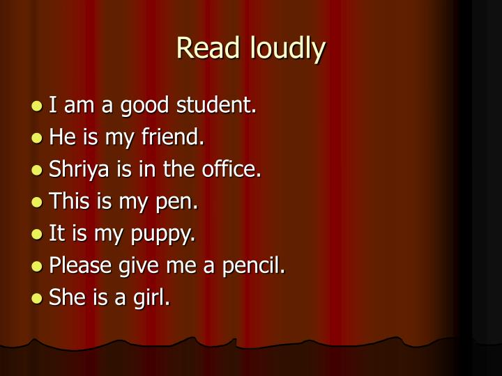Read loudly