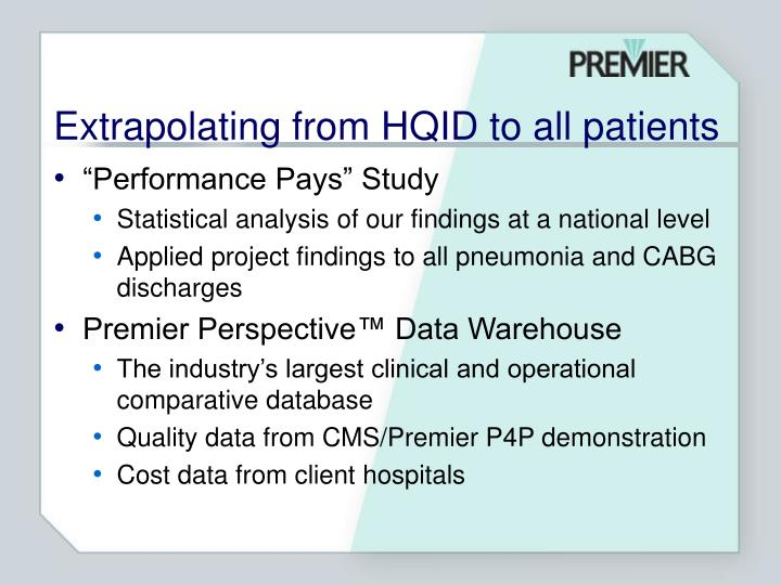 Extrapolating from HQID to all patients