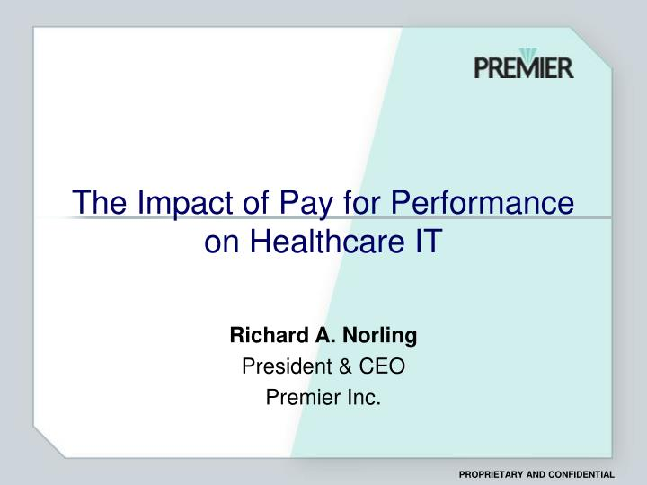 The impact of pay for performance on healthcare it