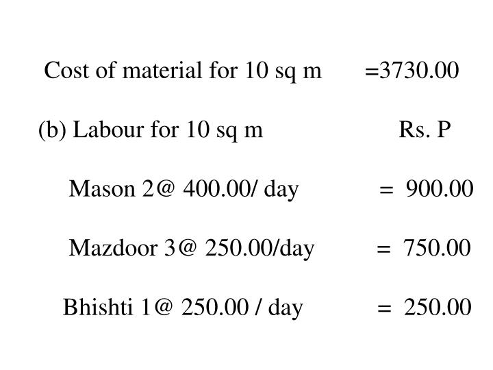 Cost of material for 10 sq m       =3730.00