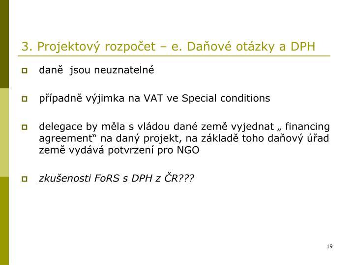 3. Projektový rozpočet – e. Daňové otázky a DPH