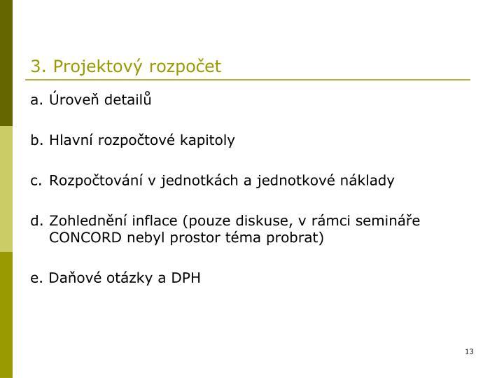 3. Projektový rozpočet