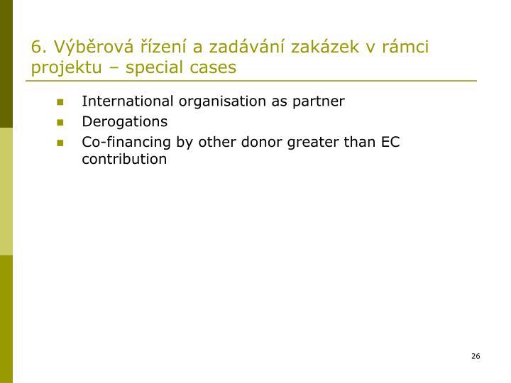 6. Výběrová řízení a zadávání zakázek v rámci projektu – special cases