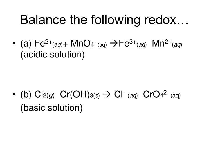 Balance the following redox…