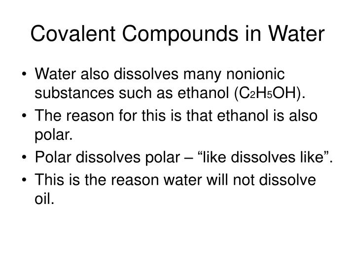 Covalent compounds in water