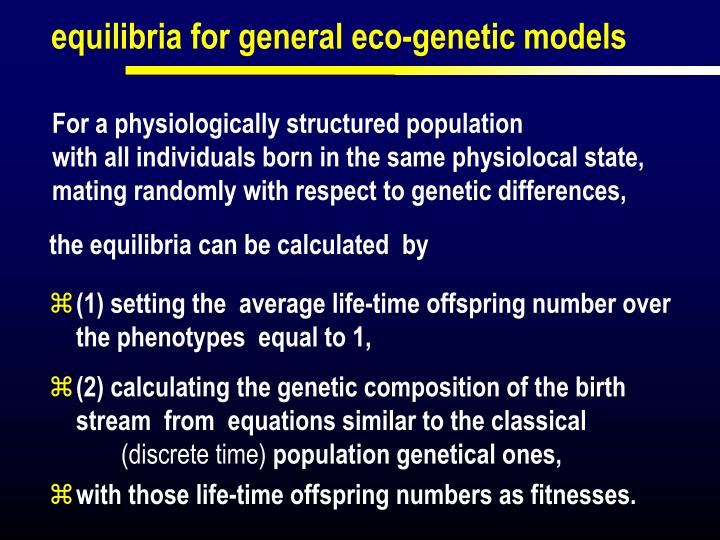 equilibria for general eco-genetic models