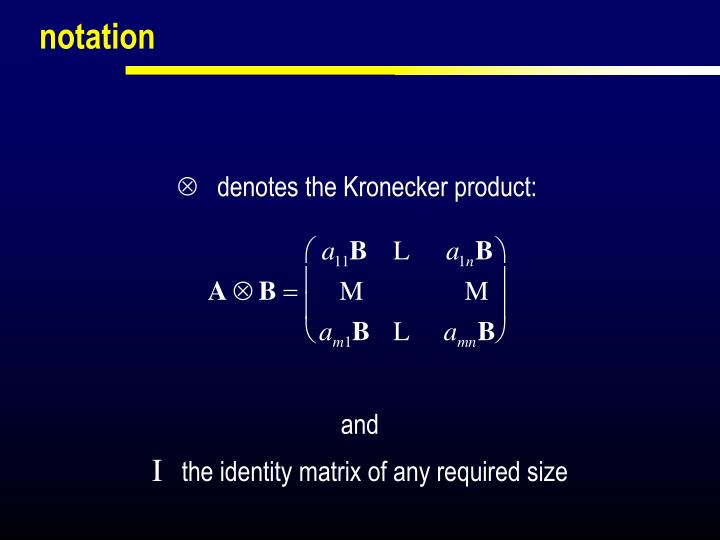 denotes the Kronecker product:
