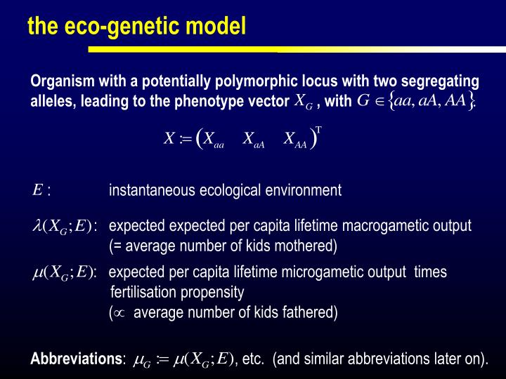 Organism with a potentially polymorphic locus with two segregating alleles, leading to the phenotype vector       , with