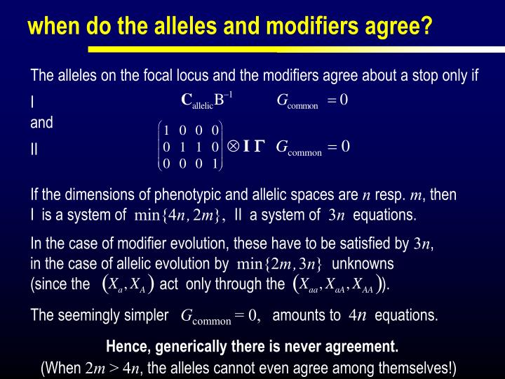 The alleles on the focal locus and the modifiers agree about a stop only if