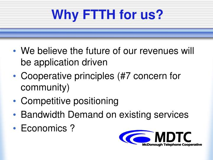 Why FTTH for us?